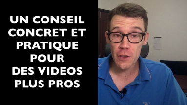 Faire une vidéo plus professionnelle